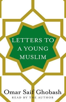 Letters to a Young Muslim, Omar Saif Ghobash
