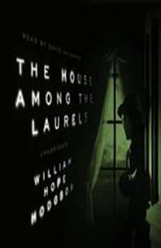 The House among the Laurels, William Hope Hodgson