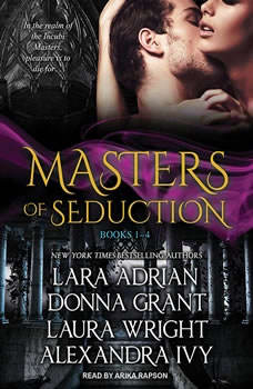 Masters of Seduction: Books 1-4 (Volume 1) Books 1-4 (Volume 1), Lara Adrian