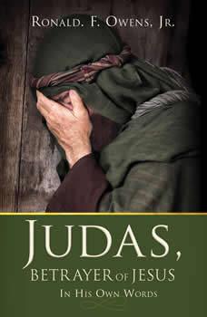 Judas, Betrayer of Jesus, Ronald F. Owens