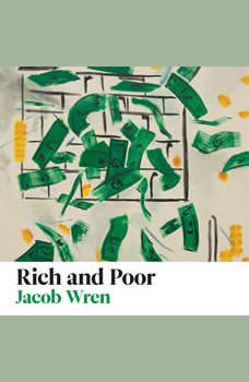 Rich and Poor, Jacob Wren