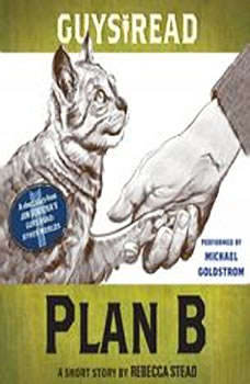 Guys Read: Plan B: A Short Story from Guys Read: Other Worlds A Short Story from Guys Read: Other Worlds, Rebecca Stead