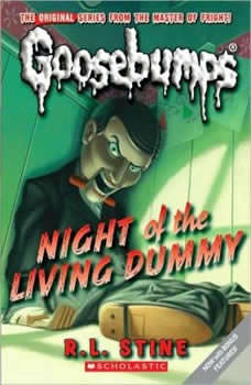 Classic Goosebumps: Night of the Living Dummy, R.L. Stine
