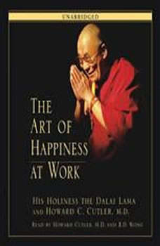 The Art of Happiness at Work, His Holiness the Dalai Lama