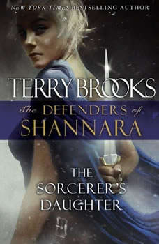 The Sorcerer's Daughter: The Defenders of Shannara, Terry Brooks