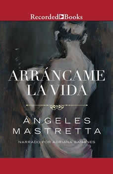 Arrancame la vida , Angeles Mastretta