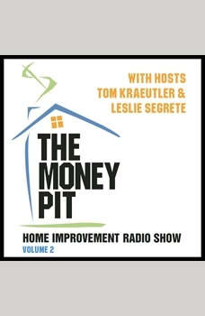 The Money Pit, Vol. 2: With Hosts Tom Kraeutler & Leslie Segrete With Hosts Tom Kraeutler & Leslie Segrete, Tom Krautler; Leslie Segrete