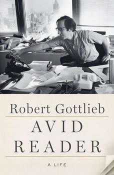 Avid Reader: A Life, Robert Gottlieb