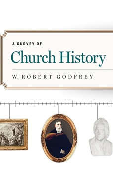 A Survey of Church History, Part 5 AD 1800-1900 Teaching Series, W. Robert Godfrey