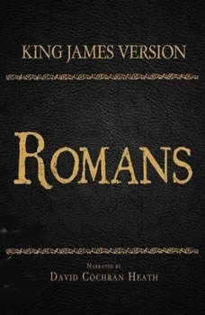 The Holy Bible in Audio - King James Version: Romans, David Cochran Heath