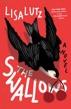 The Swallows: A Novel, Lisa Lutz
