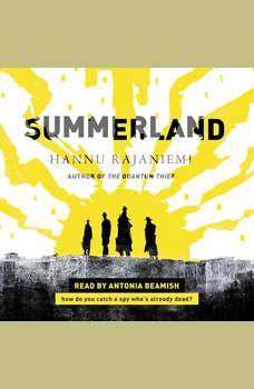 Summerland, Hannu Rajaniemi