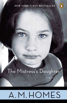 The Mistress's Daughter, A. M. Homes