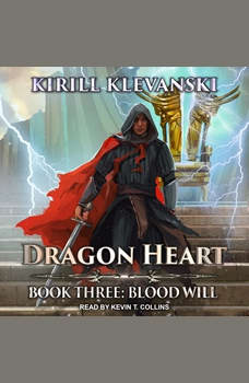 Dragon Heart: Book 3: Blood Will, Kirill Klevanski