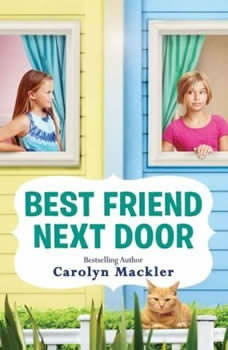 Best Friend Next Door, Carolyn Mackler