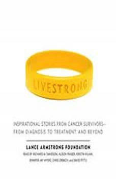 Live Strong: Inspirational Stories from Cancer Survivors-from Diagnosis to Treatment and Beyond, The Lance Armstrong Foundation