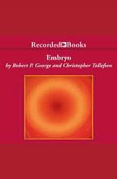 Embryo: A Defense of Human Life, Christopher George Tollefsen