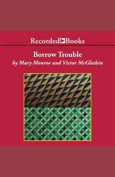 Borrow Trouble, Mary Monroe