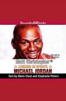 Legends in Sports: Michael Jordan, Matt Christopher