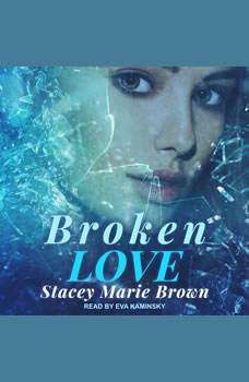 Broken Love, Stacey Marie Brown