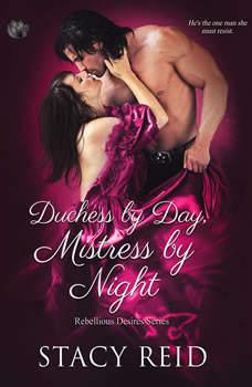 Duchess By Day, Mistress By Night, Stacy Reid
