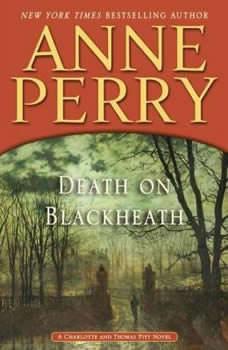 Death on Blackheath: A Charlotte and Thomas Pitt Novel A Charlotte and Thomas Pitt Novel, Anne Perry