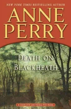 Death on Blackheath: A Charlotte and Thomas Pitt Novel, Anne Perry
