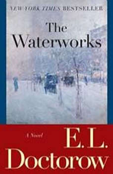The Waterworks, E.L. Doctorow