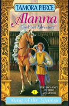 Alanna: The First Adventure: Song of the Lioness #1:, Tamora Pierce
