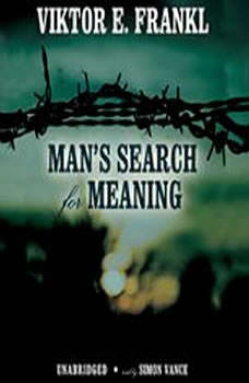 Mans Search for Meaning: An Introduction to Logotherapy, Viktor E. Frankl