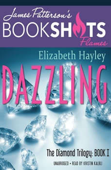Dazzling: The Diamond Trilogy, Book I, Elizabeth Hayley