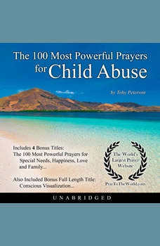 The 100 Most Powerful Prayers for Child Abuse, Toby Peterson