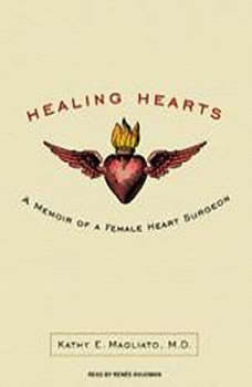 Healing Hearts: A Memoir of a Female Heart Surgeon, MD Magliato