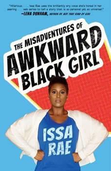 The Misadventures of Awkward Black Girl, Issa Rae