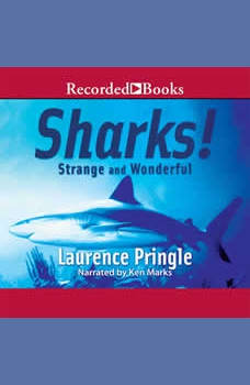 Sharks! Strange and Wonderful, Laurence Pringle