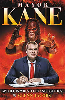 Mayor Kane: My Life in Wrestling and Politics, Glenn Jacobs