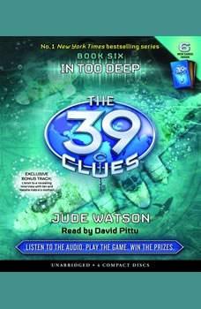 The 39 Clues Book Six: In Too Deep, Jude Watson