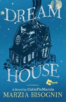 Dream House: A Novel by CutiePieMarzia, Marzia Bisognin