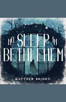 No Sleep In Bethlehem, Matthew Bright