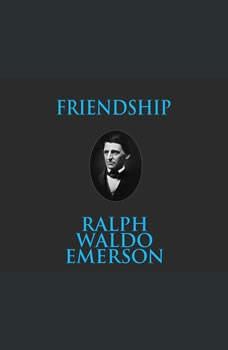 Friendship, Ralph Waldo Emerson