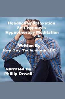Headaches Relaxation Self Hypnosis Hypnotherapy Meditation, Key Guy Technology LLC