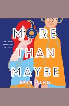 More Than Maybe: A Novel, Erin Hahn