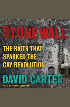 Stonewall: The Riots That Sparked the Gay Revolution, David Carter