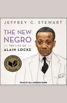 The New Negro: The Life of Alain Locke, Jeffrey C. Stewart
