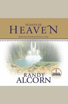 50 Days of Heaven: Reflections That Bring Eternity to Light Reflections That Bring Eternity to Light, Randy Alcorn