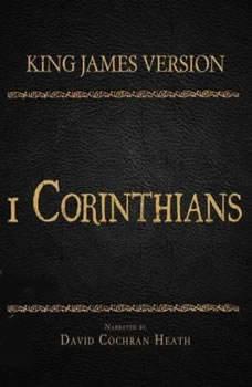 The Holy Bible in Audio - King James Version: 1 Corinthians, David Cochran Heath