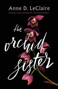The Orchid Sister, Anne D. LeClaire