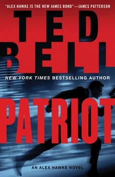 Patriot: An Alex Hawke Novel An Alex Hawke Novel, Ted Bell