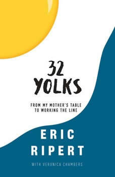 32 Yolks: From My Mother's Table to Working the Line, Eric Ripert