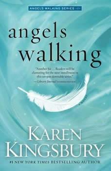 Angels Walking, Karen Kingsbury